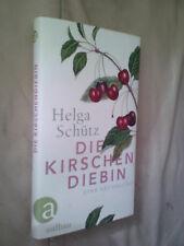 Helga Schütz: Die Kirschendiebin (Gebundene Ausgabe)