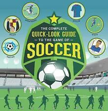 The Complete Quick-Look Guide to the Game of SOCCER (Show Me How)