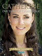 Catherine Duchess of Cambridge: A Royal Souvenir (Pitkin Guides)