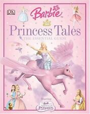 Barbie Princess Tales: The Essential Guide By Lisa Crowe, Catherine Saunders