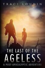 The Last of the Ageless: A Post-Apocalyptic Adventure  (ExLib)