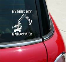 My Other Ride Is An Excavator Graphic Decal Sticker Art Car Wall Decor