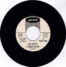 J. FRANK WILSON-JOSIE 929 PROMO ROCK 45RPM SIX BOYS B/W SAY IT NOW  VG++ CLEAN