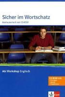Abi Workshop Englisch. Sicher im Wortschatz. Methodenheft mit CD-ROM (2011,...
