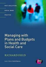 Managing with Plans and Budgets in Health and Social Care by SAGE...