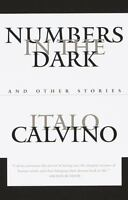 Numbers in the Dark : And Other Stories by Italo Calvino