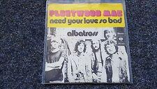 Fleetwood Mac - Need your love so bad/ Albatross 7'' Single