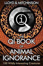 QI: The Book of Animal Ignorance,John Lloyd, John Mitchinson, Ted Dewan