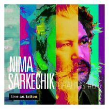 BRAHMS #6 - NIMA SARKECHIK - LIVE AU TRITON - CD 16 TITRES - 2016 - NEUF NEW NEU