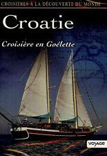 CROATIE - CROISIERE EN GOELETTE /*/ DVD NEUF/CELLO
