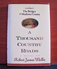 A Thousand Country Roads: Epilogue- The Bridges of Madison County by R J Waller