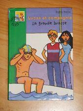Lucas et compagnie la grande brasse - brigitte peskine Bibliothèque verte n°727