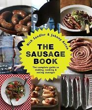 The Sausage Book : The Complete Guide to Making, Cooking and Eating Sausages