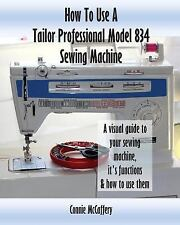 How to Use a Tailor Professional Model 834 Sewing Machine by Connie McCaffery...