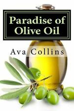 Paradise of Olive Oil : Natural and Easy Tips with Olive Oil to Regain Your...