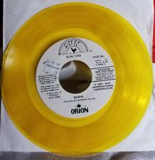 Sun 1165 Orion-- Born-- Mint yellow vinyl--45 rpm---Stereo/Mono promo