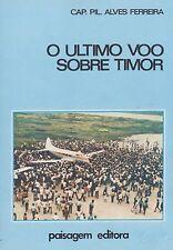 O Ultimo Voo Sobre Timor  Last Flight Over Timor (Timor Air Lines 1975, DH Dove)