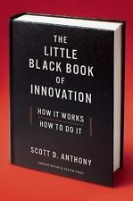 NEW - The Little Black Book of Innovation: How It Works, How to Do It
