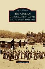 Civilian Conservation Corps in Letchworth State Park: By Cook, Thomas S.