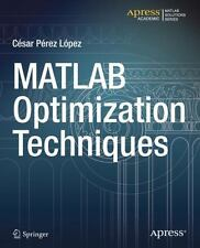 MATLAB Optimization Techniques by César Perez Lopez (2014, Book, Other, New...
