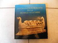 La Civilisation Romaine de la Moselle à la Sarre 1983