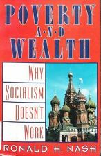 Poverty and Wealth: Why Socialism Doesn't Work by Nash, Ronald H., Good Book