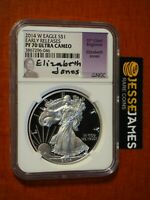 2014 W PROOF SILVER EAGLE NGC PF70 ULTRA CAMEO EARLY RELEASES ELIZABETH JONES