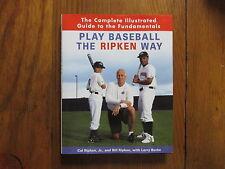 CAL RIPKEN JR/BILL RIPKEN Signed Book(PLAY BASEBALL THE RIPKEN WAY-2004 1st Edit