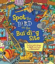 Spot the Bird on the Building Site: Packed with things to spot and facts to disc