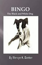 Bingo : The Black and White Dog by Mervyn Danker (2012, Paperback, Large Type)