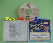 CD ROMANTICI SCATENATI 50 2B ROCK MATTO compilation 1994 MINA CELENTANO (C27)