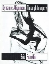 Dynamic Alignment Through Imagery, Franklin, Eric, Good Condition, Book
