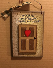 Friend Opens Door To Home  Heart 3 dimension rustic crackle inspirational sign