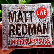 Unbroken Praise by Matt Redman CD 2015 Six Steps Records New & Sealed