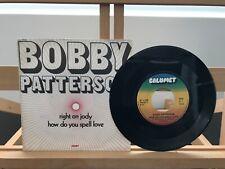"""BOBBY PATTERSON HOW DO YOU SPELL LOVE/RIGHT ON JODY 7"""" CALUMET1700 FR'73 VG+/VG+"""