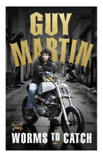 Guy Martin Worms to Catch Brand New Hardback Edition RRP £20.00