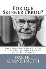 Por Que Skinner Errou? : Um Apontamento Critico Ao Behaviorismo Radical de B....