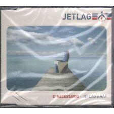 Jetlag E Raf Cd'S Singolo E' Necessario / Sony Music Sigillato 5099767592328