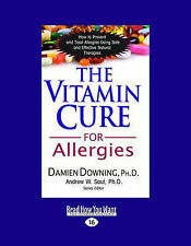 NEW The Vitamin Cure for Allergies by Damien Downing