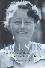NEW Houser: The Life and Work of Catherine Bauer by H. Peter Oberlander