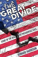 The Great Divide: Story of the 2016 U.S. Presidential Race (Paperback or Softbac