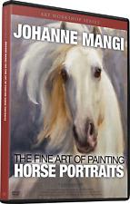 JOHANNE MANGI: THE FINE ART OF PAINTING HORSE PORTRAITS - Art Instruction DVD