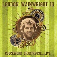 LOUDON WAINWRIGHT III - CLOCKWORK CHARTREUSE... LIVE AT LIBERTY HALL (NEW) CD