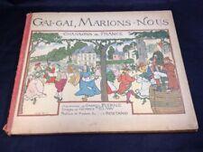 GAI GAI, MARIONS NOUS Chansons de France 1921 Illustrated Children's Songbook