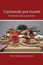 Cocinar Por Gusto : Recetas de Todos y para Todos by Remy Paternoster (2015,...