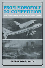 USED (GD) From Monopoly to Competition: The Transformations of Alcoa, 1888-1986