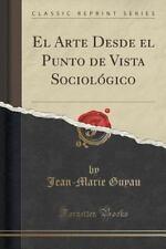 El Arte Desde el Punto de Vista Sociologico (Classic Reprint) by Jean-Marie...