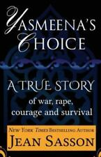 Yasmeena's Choice: A True Story of War, Rape, Courage and Survival (Paperback or