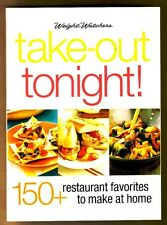 Weight Watchers Take-Out Tonight 150 Restaurant Favorites make at home COOKBOOK