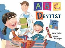 ABC Dentist: Healthy Teeth from A to Z-ExLibrary